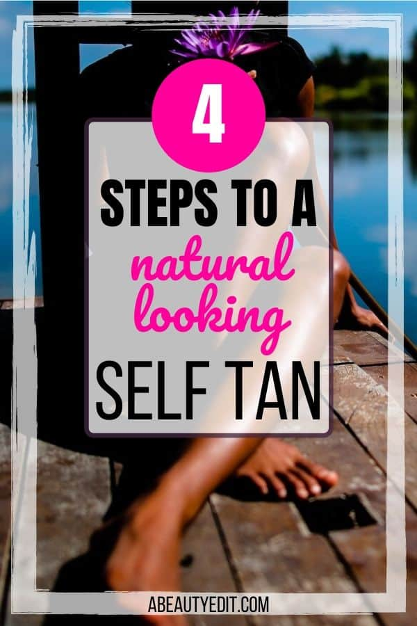 4 Steps to A Natural Looking Self Tan