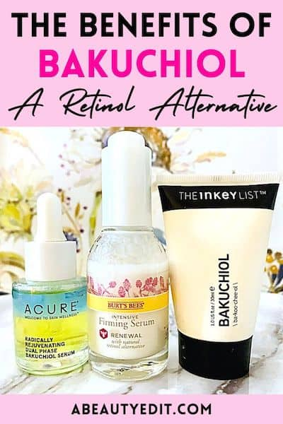 The Benefits of Acure, Burts Bees & The Inkey List Bakuchiol Serums/Moisturizer