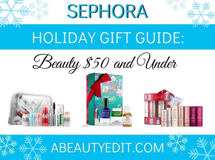 Sephora Beauty Holiday Gift Guide - $50 and Under Collage