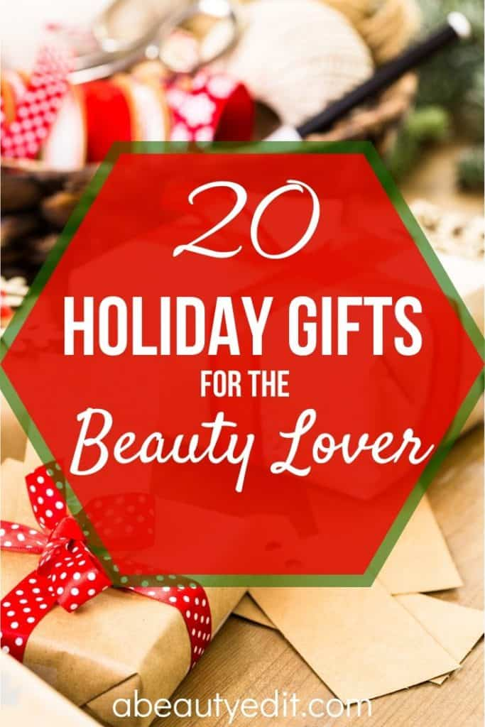20 Holiday Gift for the Beauty Lover