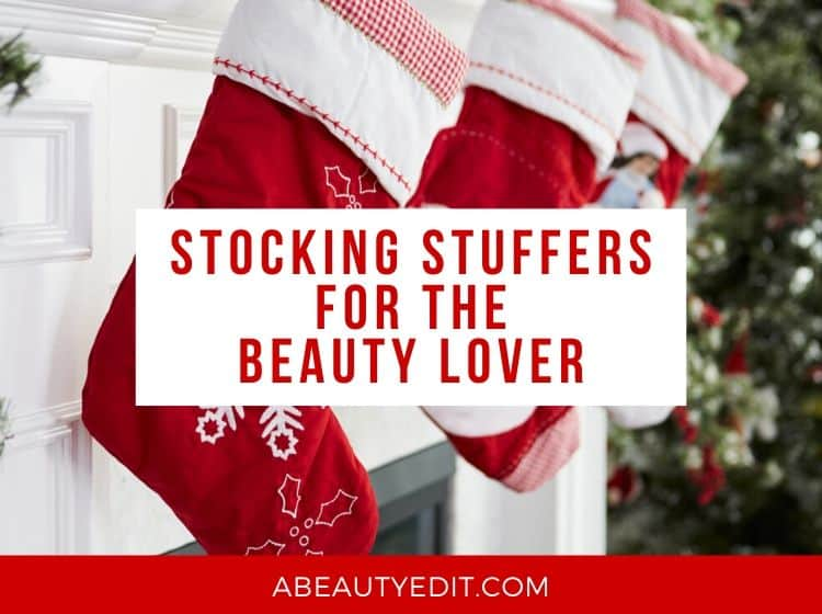 Stocking Stuffers for the Beauty Lover