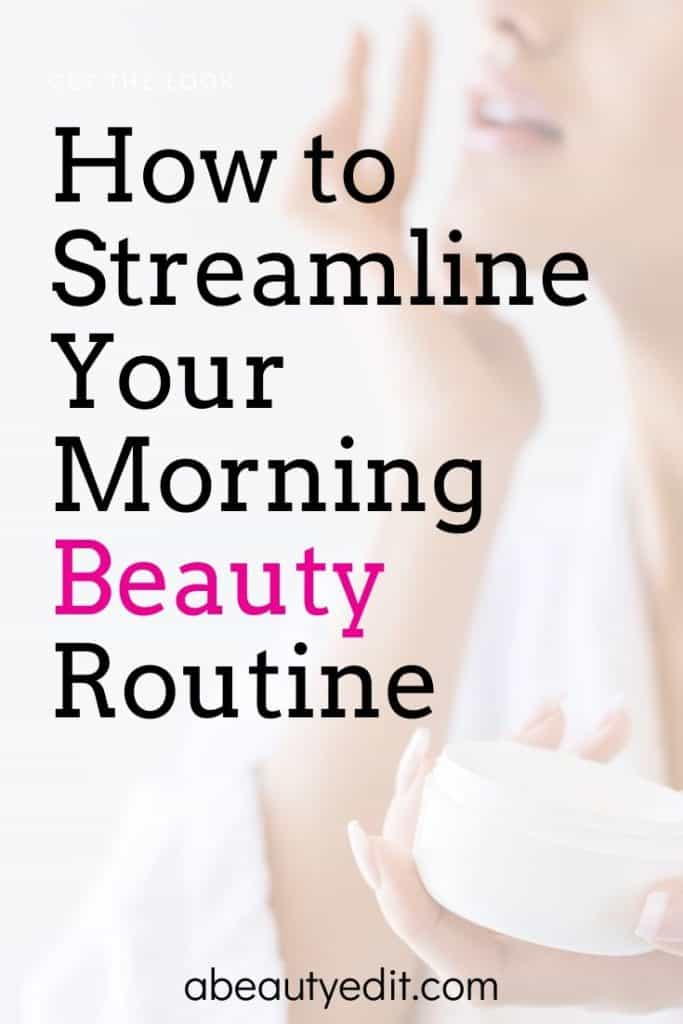 How to Streamline Your Morning Beauty Routine