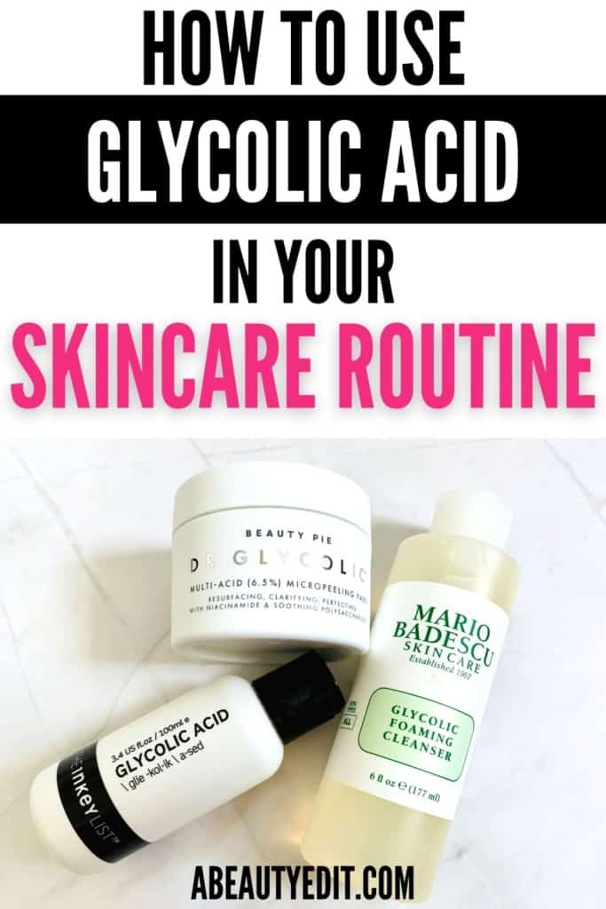 How To Use Glycolic Acid in Your Skincare Routine and Glycolic Acid Skincare Products