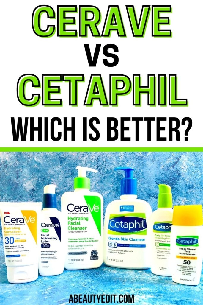 CeraVe vs Cetaphil: Which is Better?
